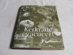 Kerkrade evacueert september 1944 uitgave september 2004 eerste druk